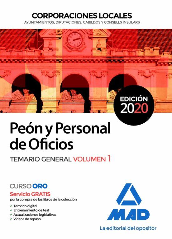 PEON Y PERSONAL DE OFICIOS DE CORPORACIONES LOCALES. TEMARIO GENERAL (VOL. 1)