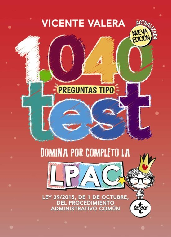 1040 PREGUNTAS TIPO TEST (2ª ED.): LEY 39/2015, DE 1 DE OCTUBRE DEL PROCEDIMIENTO ADMINISTRATIVO COMUN