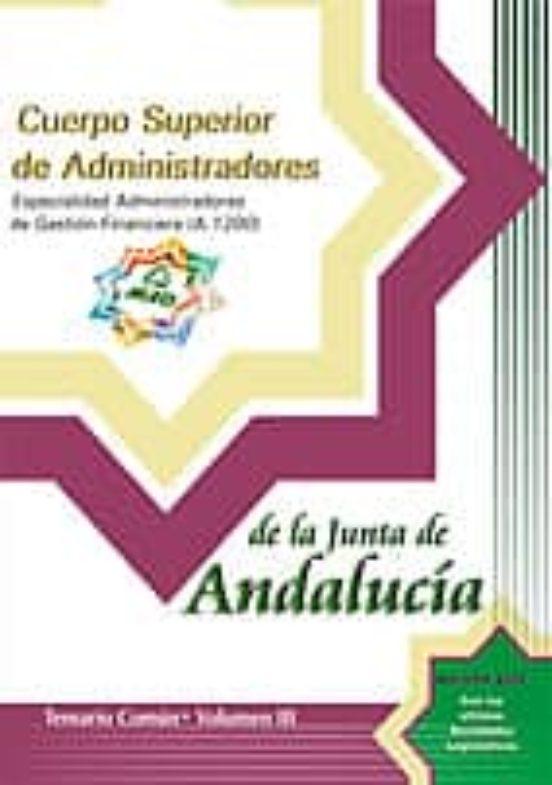 CUERPO SUPERIOR DE ADMINISTRADORES. ESPECIALIDAD ADMINISTRADORES DE GESTION FINANCIERA DE LA JUNTA DE ANDALUCIA (A.1200): TEMARIO (VOL. III)