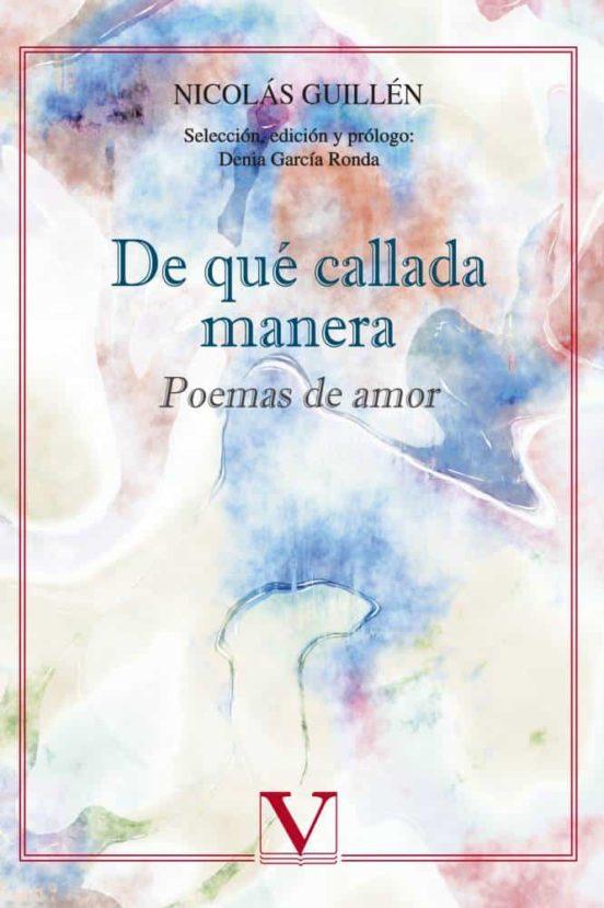 De Que Callada Manera Poemas De Amor De Nicolas Guillen Casa Del Libro