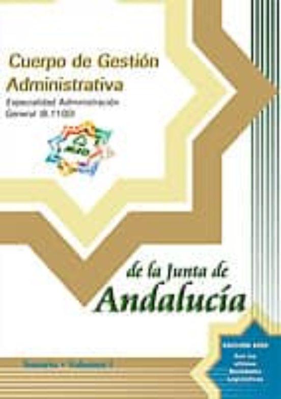 CUERPO DE GESTION ADMINISTRATIVA DE LA JUNTA DE ANDALUCIA. ESPECI ALIDAD ADMINISTRACION GENERAL (B.1100): TEMARIO (VOL. I)
