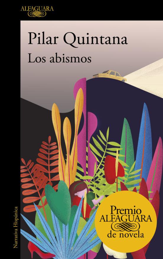 los abismos  (premio alfaguara 2021)-pilar quintana-9788420454979