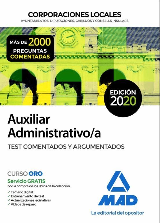 AUXILIAR ADMINISTRATIVO DE CORPORACIONES LOCALES. TEST COMENTADOS Y ARGUMENTADOS
