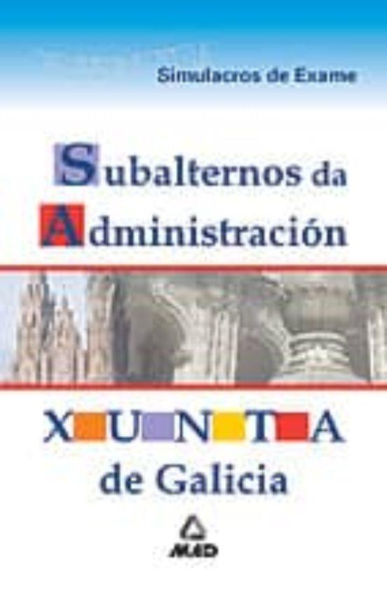 SUBALTERNOS DA ADMINISTRACION DA XUNTA DE GALICIA: SIMULACROS DE EXAME (edición en gallego)