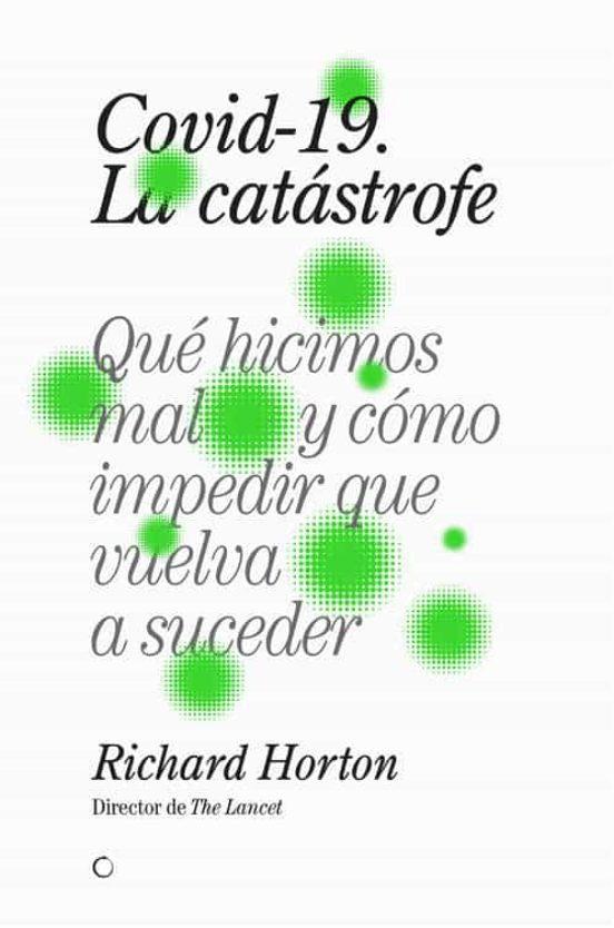 COVID-19, LA CATÁSTROFE | RICHARD HORTON | Casa del Libro