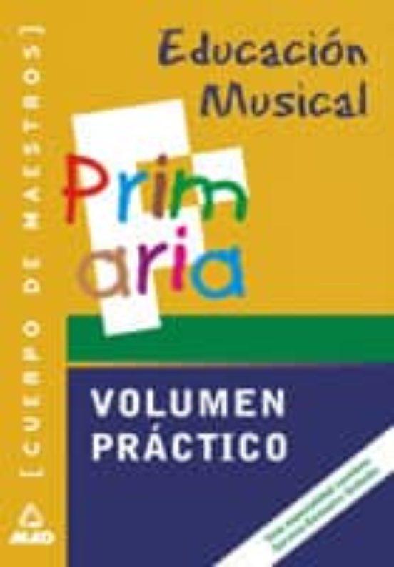 EDUCACION MUSICAL: VOLUMEN PRACTICO (CUERPO DE MAESTROS)