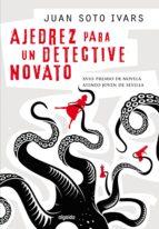 ajedrez para un detective novato (ebook)-juan soto ivars-9788498779349