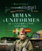 armas y uniformes guerra civil-9788499280769