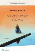 cuentos para pensar-jorge bucay-9788479012199