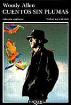 cuentos sin plumas (2ª ed.)-woody allen-9788472232839