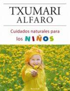cuidados naturales para los niños-txumari alfaro-9788466634229