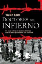doctores del infierno: un cruel relato de los experimentos que lo s nazis practicaron con humanos-vivien spitz-9788492567119