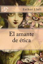 el amante de ética (ebook)-esther llull-9788483262009