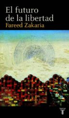 el futuro de la libertad-fareed zakaria-9788430605279