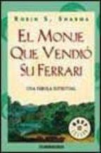el monje que vendio su ferrari: una fabula espiritual-robin s. sharma-9788425338540