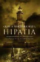 hipatia: la estremecedora historia de la ultima gran filosofa de la antigüedad-clelia martinez maza-9788497348249