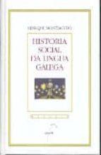 historia social da lingua galega-enrique monteagudo-9788482882529