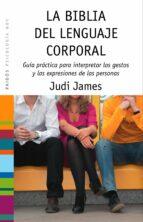 la biblia del lenguaje corporal-judi james-9788449323379