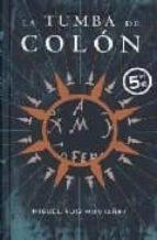 la tumba de colon (ed. especial verano 2007)-miguel ruiz montañez-9788496778559