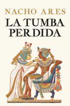 la tumba perdida (ebook)-nacho ares-9788425348129