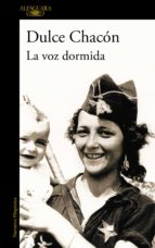 LA VOZ DORMIDA + #2#CHACON, DULCE#17360#