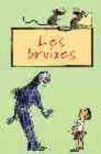 les bruixes (10ª ed.)-roald dahl-9788475960869
