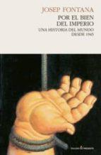 por el bien del imperio (8ª ed.)-josep fontana lazaro-9788493914349