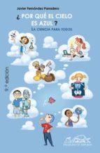 ¿por que el cielo es azul?: la ciencia para todos-javier fernandez panadero-9788495642349