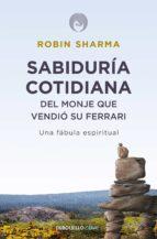 sabiduria cotidiana del monje que vendio su ferrari-robin s. sharma-9788499087139