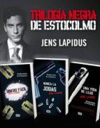 trilogía negra de estocolmo (pack ebooks): dinero fácil, nunca la jodas y una vida de lujo (ebook)-jens lapidus-9788483653449